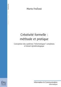Marta Franova - Créativité formelle : méthode et pratique - Conception des systèmes informatiques complexes et brevet épistémologique.