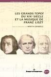 Marta Grabocz - Les grands topoï du XIXe siècle et la musique de Franz Liszt.