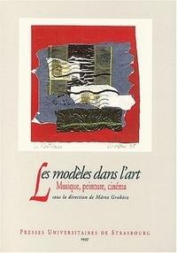 Xavier Hascher et Marta Grabocz - Les modèles dans l'art - Musique, peinture, cinéma.