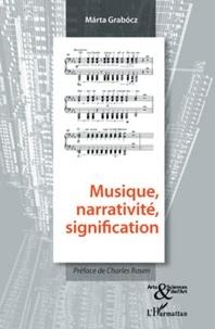 Marta Grabocz - Musique, narrativité, signification.