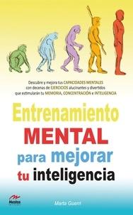 Marta Guerri - Entrenamiento mental para mejorar tu Inteligencia.