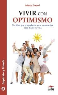 Marta Guerri - Vivir con optimismo.