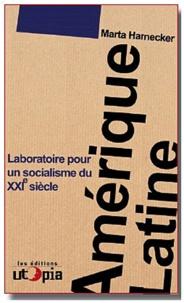 Marta Harnecker - Amérique latine, laboratoire pour un socialisme du XXIe siècle.