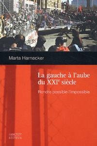 La gauche à laube du XXIème siècle. Rendre possible limpossible.pdf