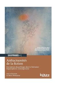 Marta Inès Waldegaray - Anfractuosités de la fiction - Inscriptions du politique dans la littérature hispanophone contemporaine.