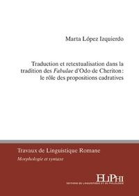 Marta Lopez Izquierdo - Traduction et retextualisation dans la tradition des Fabulae de Cheriton : le rôle des propositions cadratives.