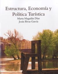 Marta Magadan-Diaz et Jesus Rivas-Garcia - Estructura, economia y politica turistica.