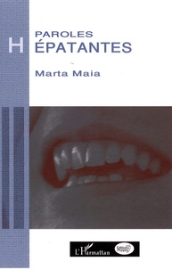 Marta Maia - Paroles hépatantes - Le vécu des hépatites virales.