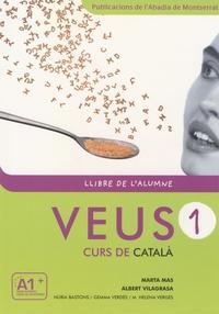 Marta Mas Prats et Albert Vilagrasa Grandia - Veus 1 - Curs de català, llibre de l'alumne.