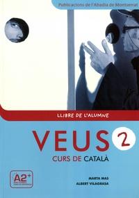 Marta Mas et Albert Vilagrasa - Veus 2 Curs de catala - Llibre de l'alumne. 1 CD audio MP3