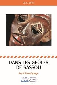 Marta N'Délé - Dans les geôles de Sassou.
