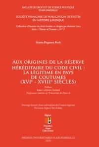 Marta Peguera Poch - Aux origines de la réserve héréditaire du code civil : la légitime en pays de coutumes (XVIe-XVIIIe siècles).