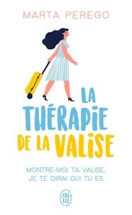 Marta Peregro - La thérapie de la valise - Montre-moi ta valise, je te dirai qui tu es.