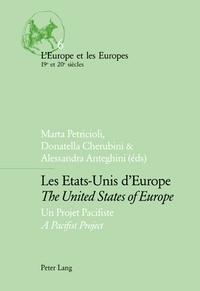 Marta Petricioli et Donatella Cherubini - Les Etats-Unis d'Europe : The United States of Europe - Un projet pacifiste : A Pacifist Project.
