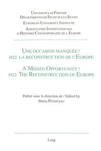 Marta Petricioli - Une occasion manquée? 1922: La reconstruction de l'Europe / A Missed Opportunity? 1922: The Reconstruction of Europe - Actes du colloque tenu à Florence, 1-3 octobre 1992.