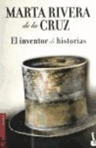 Marta Rivera de la Cruz - El inventor de historias.