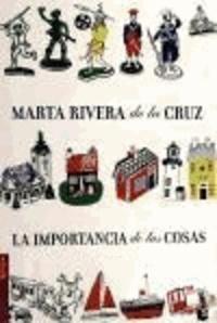Marta Rivera de la Cruz - La importancia de las cosas.