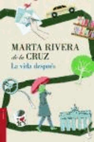 Marta Rivera de la Cruz - La vida después.