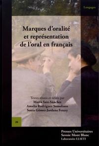 Marta Saiz-Sanchez et Amalia Rodriguez Somolinos - Marques d'oralité et représentation de l'oral en français.
