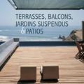 Marta Serrats - Terrasses, balcons, jardins suspendus & patios.