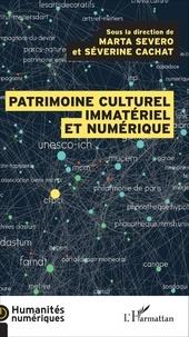 Marta Severo et Séverine Cachat - Le patrimoine culturel immatériel et numérique - Transmission, participation, enjeux.