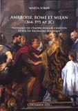 Marta Sordi - Ambroise, Rome et Milan (364-395 ap. JC) - Naissance de l'empire romain-chrétien et fin du paganisme politique.