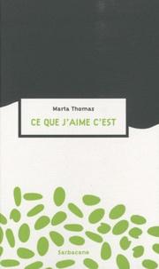 Marta Thomas - Ce que j'aime c'est.
