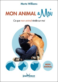 Marta Williams - Mon animal & moi - Ce que mon animal révèle sur moi.