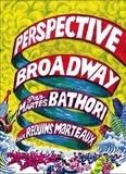Martes Bathori - Perspective Broadway.