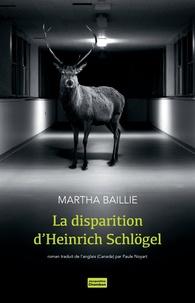 Martha Baillie - La disparition d'Heinrich Schlögel.