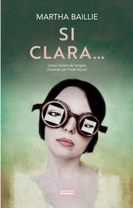Martha Baillie - Si Clara....