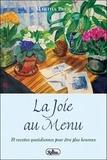 Martha Beck - La joie au menu - 10 Recettes quotidiennes pour être heureux.