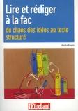 Martha Boeglin - Lire et rédiger à la fac - Du chaos des idées au texte structuré.