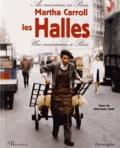 Martha Carroll - Les Halles - Une américaine à Paris.