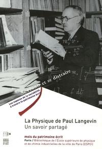 Martha Cecilia Bustamante De La Ossa et Catherine Kounelis - La Physique de Paul Langevin - Un savoir partagé.