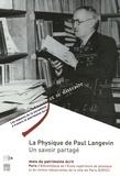 Martha-Cécilia Bustamante et Catherine Kounelis - La Physique de Paul Langevin - Un savoir partagé.
