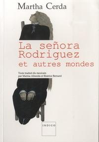 Martha Cerda - La senora Rodriguez - Et autres mondes.