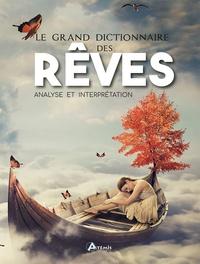 Martha Clarke - Le grand dictionnaire des rêves - Analyse et interprétation.