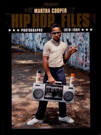 Martha Cooper et  Zeb.Roc.Ski - Hip Hop Files - Photographs 1979-1984.