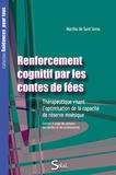 Martha De Sant'Anna - Renforcement cognitif par les contes de fées - Thérapeutique visant l'optimisation de la capacité de réserve mnésique.
