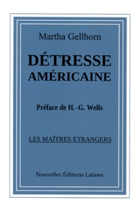 Martha Gellhorn - Détresse américaine.