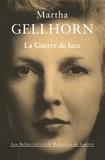 Martha Gellhorn - La guerre de face.