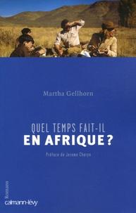 Martha Gellhorn - Quel temps fait-il en Afrique ?.