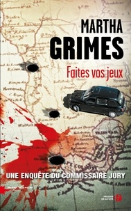 Martha Grimes - Faites vos jeux.