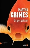 Martha Grimes - Un gros poisson.
