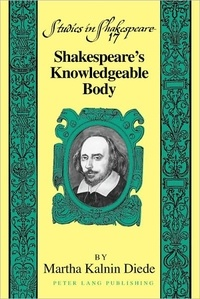 Martha kalnin Diede - Shakespeare's Knowledgeable Body.