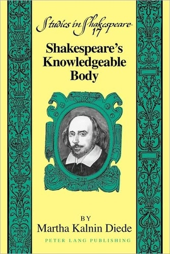 Martha kalnin Diede - Shakespeare's Knowledgeable Body.