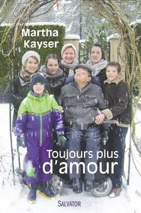 Martha Kayser - Toujours plus d'amour.
