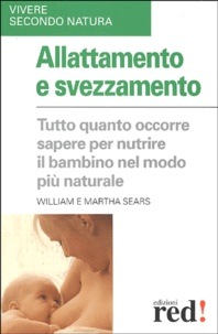 Martha Sears et William Sears - Allattamento e svezzamento.