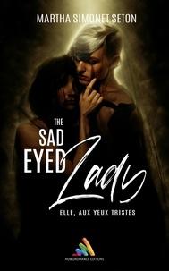 Martha Simonet Seton - The Sad eyed Lady : Elle, aux yeux tristes.